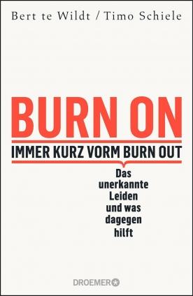 Burn On: Immer kurz vorm Burn Out.