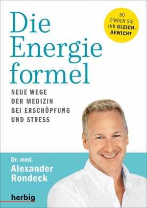 Dr. med. Alexander Rondeck: Die Energieformel.