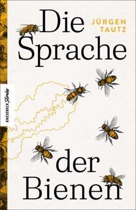 Die Sprache der Bienen.
