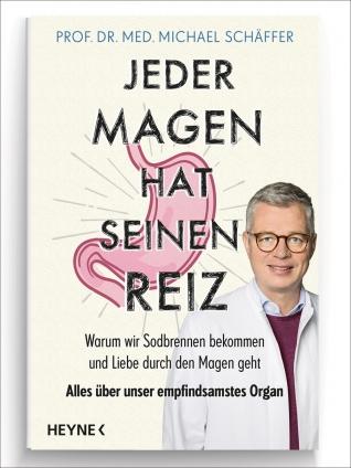 Prof. Dr. med. Schäffer: Jeder Magen hat seinen Reiz.