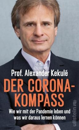 Prof. Alexander Kekulé: Der Corona-Kompass.