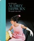Bob Willoughby: Audrey Hepburn. Fotografien 1953 - 1966.