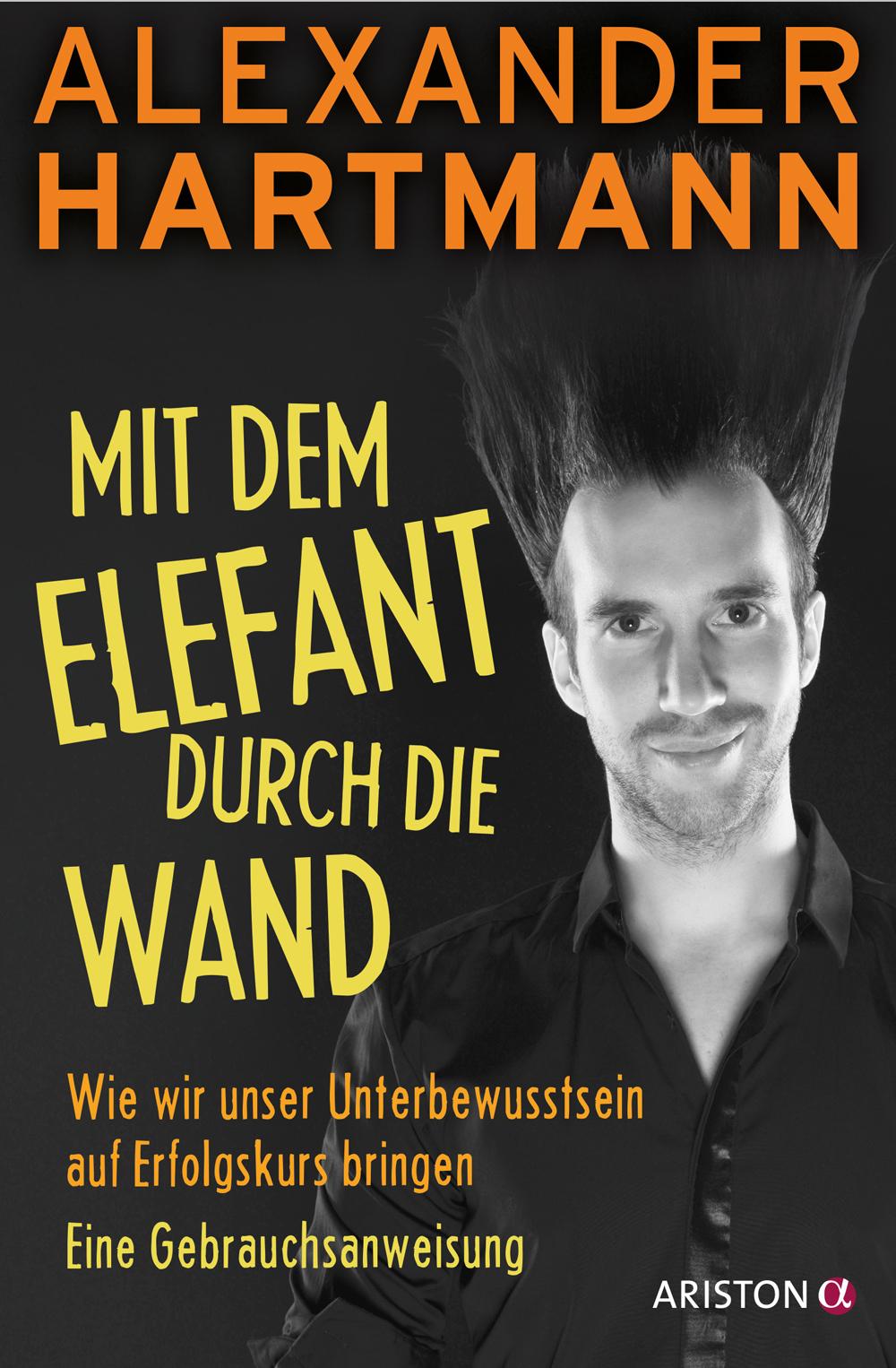 Alexander hartmann mit dem elefanten durch die wand - Durch die wand horen ...